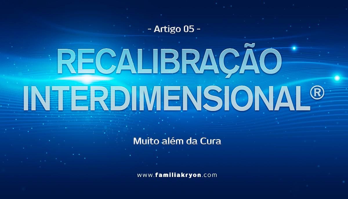 RECALIBRAÇÃO INTERDIMENSIONAL </br>  - Artigo 5 -