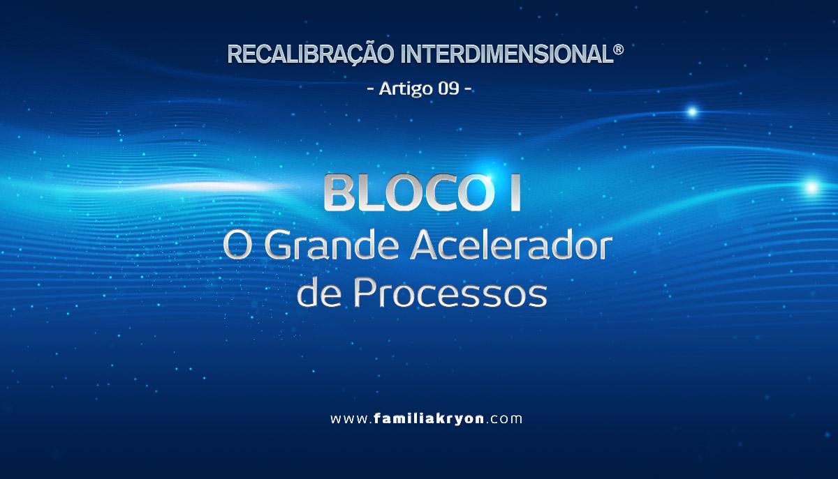 - Artigo 9 - </br> Bloco I - O Grande Acelerador de Processos