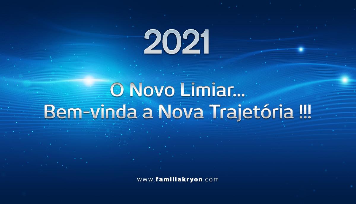 2021 </br> O Novo Limiar... </br> Bem-vinda a Nova Trajetória !!!