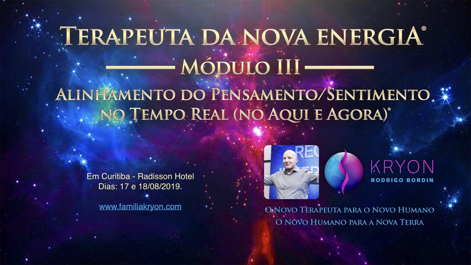 Terapeuta da Nova Energia® - Módulo III - Alinhamento do Pensamento Sentimento no Tempo Real (no Aqui e Agora)®
