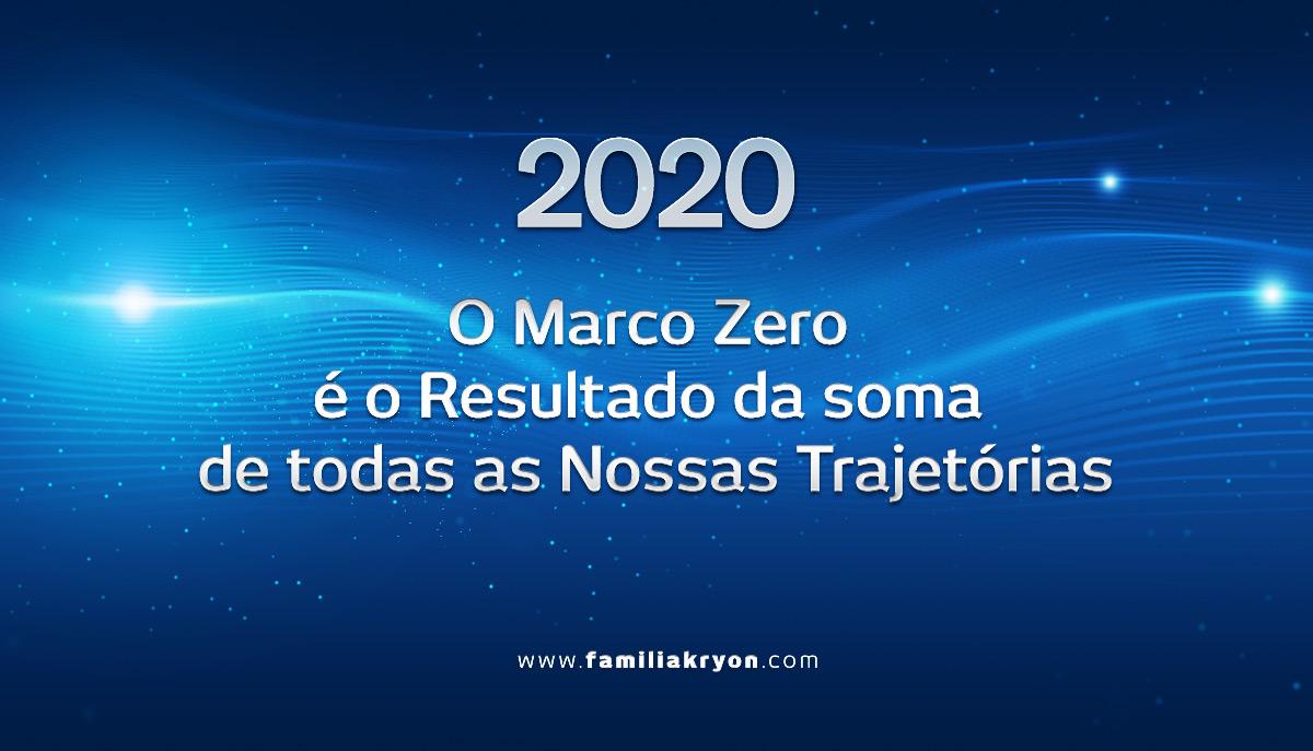 2020</br> O Marco Zero é o Resultado da soma</br> de todas as Nossas Trajetórias
