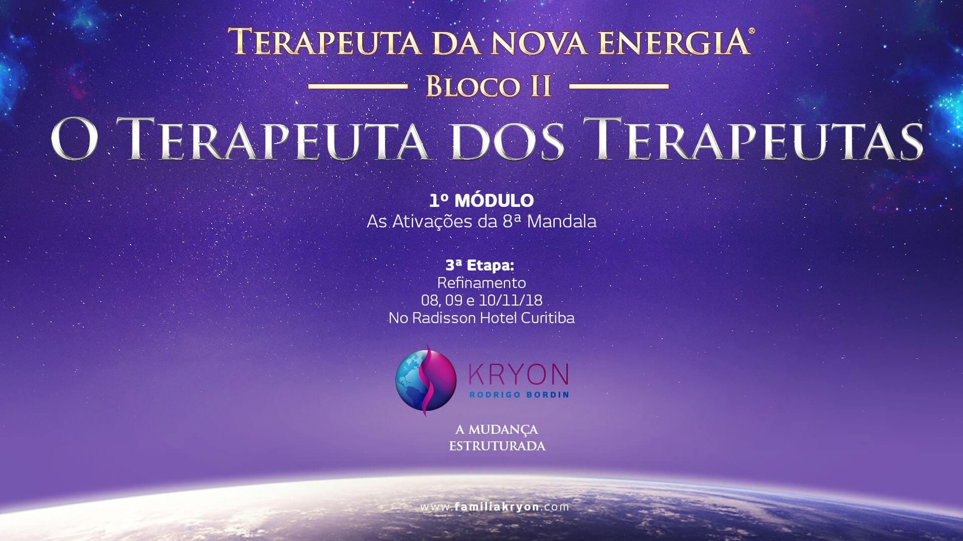 Terapeuta da Nova Energia - Bloco II - 1˚ Módulo - As Ativações da 8˚ Mandala - III Etapa - Refinamento
